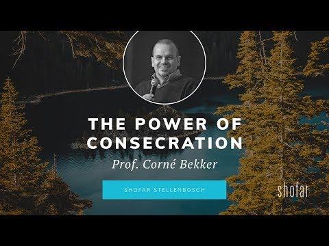 Corné Bekker - The Power of Consecration