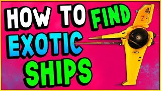 HOW TO FIND S CLASS SHIPS & HOW TO FIND AN EXOTIC SHIP | No Man
