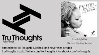 Harleighblu - I Believe - Peshay Remix