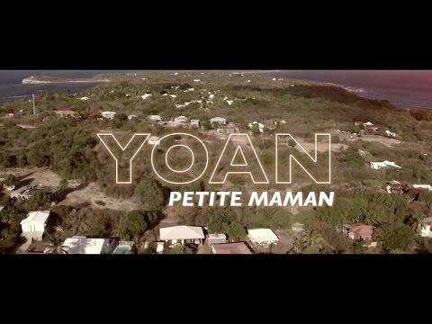 Yoan - Petite Maman (Clip Officiel 2017)