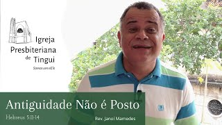 Antiguidade não é posto - Minuto da Palavra - IPB Tingui - 11/6/2020