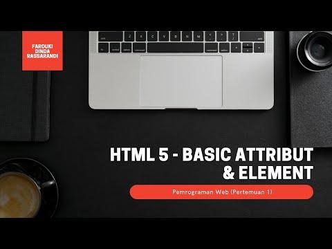 PEMROGRAMAN WEB (PERTEMUAN 1): REVIEW HTML 5 PART 1 BASIC ATTRIBUT + ELEMENT
