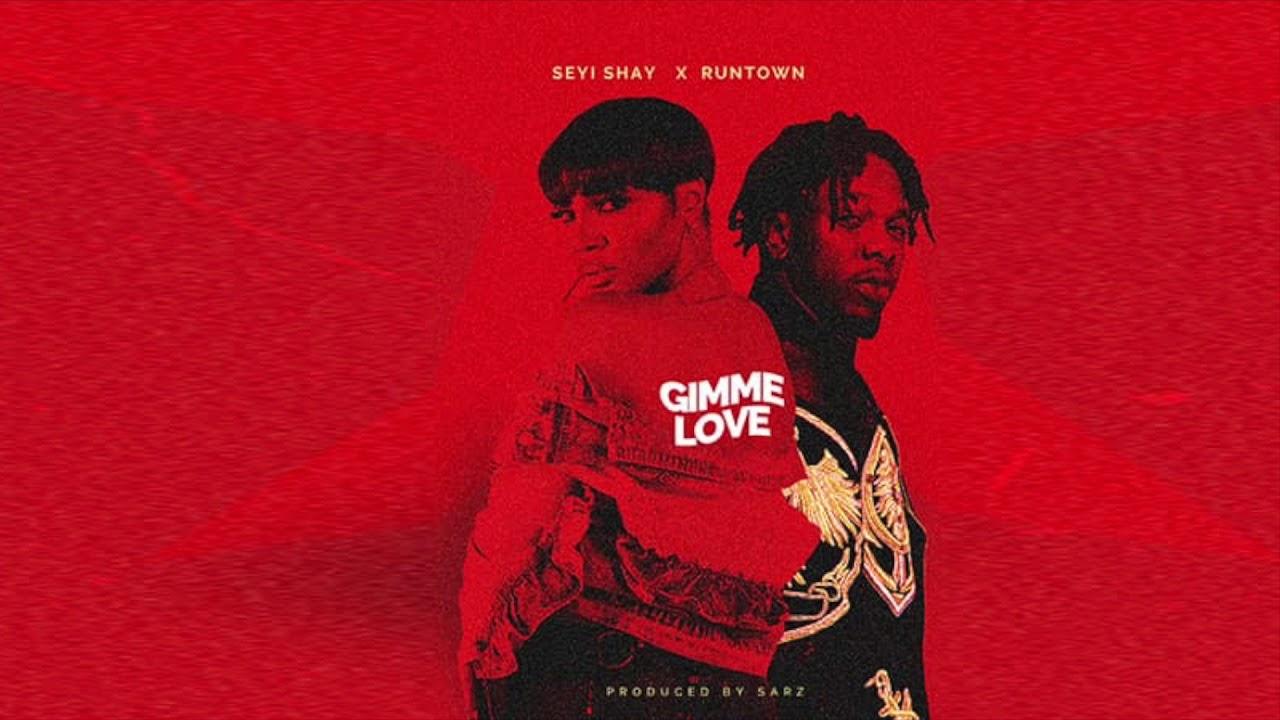 Seyi Shay -  Gimme love ft Runtown (official audio)