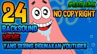 Backsound MEME yang sering digunakan youtuber NO COPYRIGHT PART 1 - Bagi aink