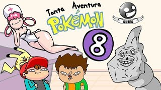 Tonta Aventura Pokemon 8 - SUJES
