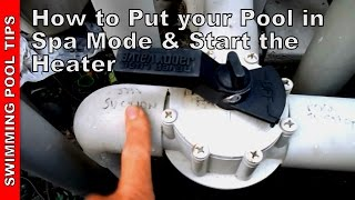 How to put your pool into spa mode and start the Heater