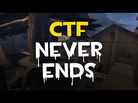 TF2 - CTF NEVER ENDS  D: