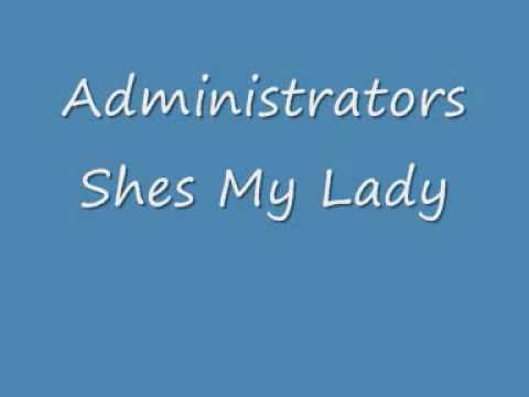 Administrators Shes My Lady