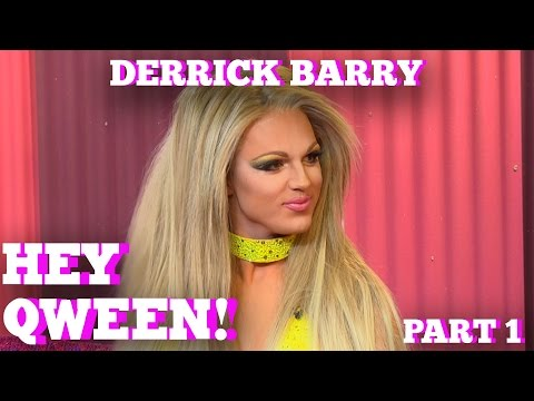 DERRICK BARRY on HEY QWEEN! with Jonny McGovern Part 1
