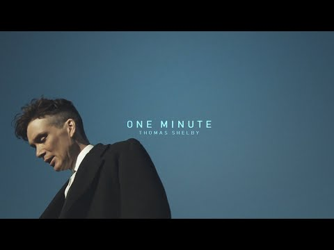 Thomas Shelby | The One Minute