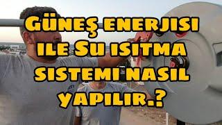 💥 Güneş enerjisi ile su ısıtma sistemi nasıl yapılır.?