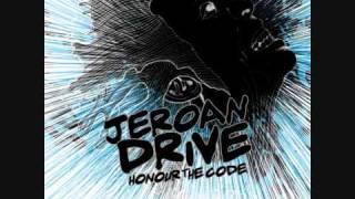 Jeroan Drive - Honour The Code