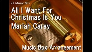 All I Want For Christmas Is You/Mariah Carey [Music Box] Video