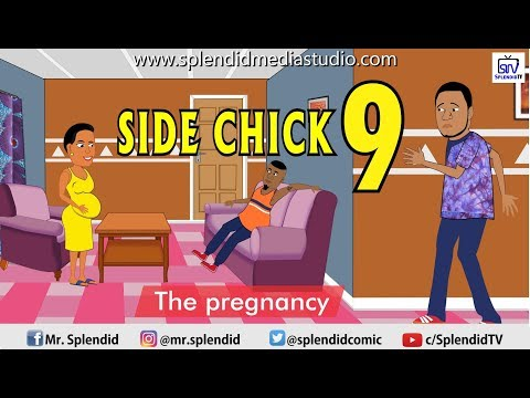 SIDE CHICK PART 9, The Pregnancy (Splendid TV)