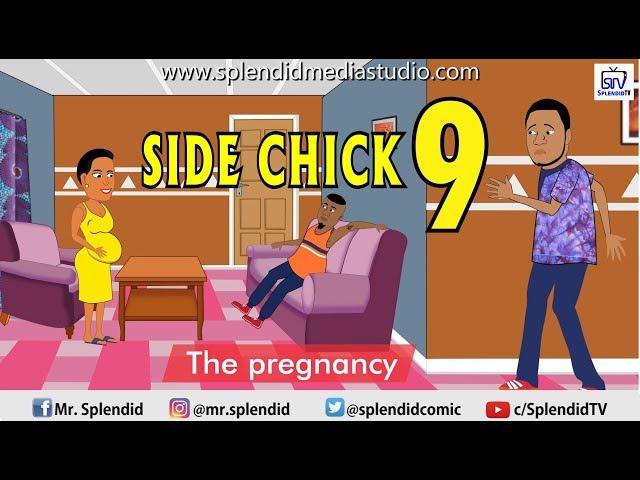 SIDE CHICK PART 9, The Pregnancy (Splendid TV)