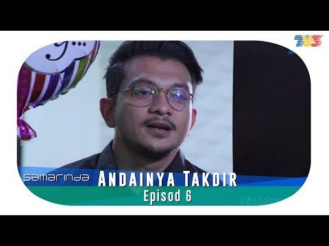 Samarinda | Andainya Takdir | Episod 6