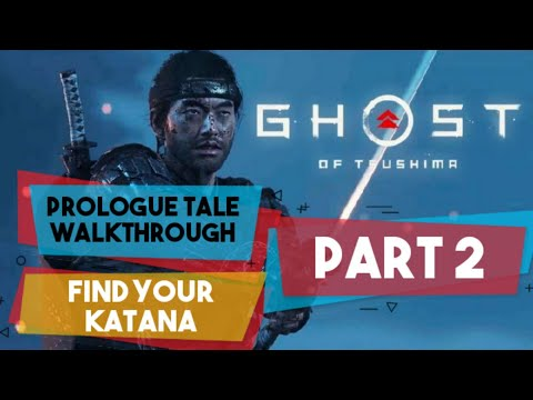 Ghost of Tsushima | PART 2 | Prologue tale walkthrough, video guide | Find your katana | Review