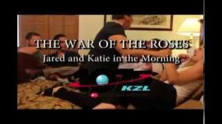 107.5 KZL War of the Roses With Jared and Katie In the Morning