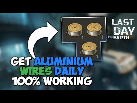 BEST WAY TO FARM ALUMINIUM WIRES DAILY! | LAST DAT ON EARTH TIPS