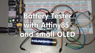 13 automated battery tester with an attiny85 and an oled tutorial