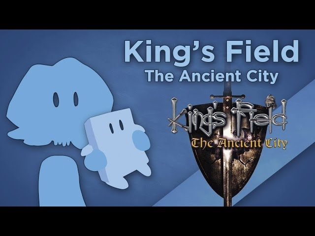 James Recommends - Kings Field: The Ancient City - First-Person Dark Souls Predecessor