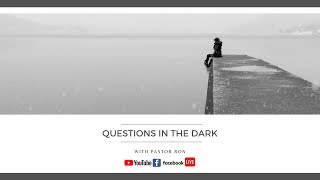 Questions in the Dark