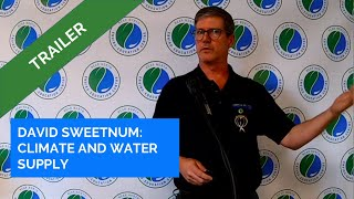 David Sweetnam - Climate Change and Water Supply Trailer