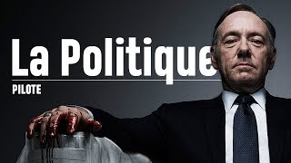 La face cachée de House Of Cards - PILOTE #12