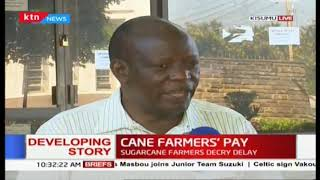 Sugarcane farmers still not paid since Presidents directive on 20th October last yearSugarcane farme