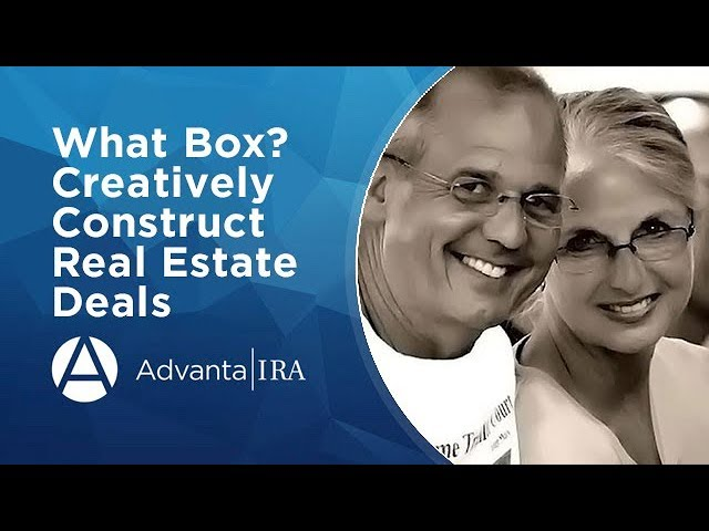 What Box? Creatively Construct Real Estate Deals