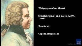 "Wolfgang Amadeus Mozart, Symphony No. 31 in D major, K. 297, ""Paris"", II. Andante"