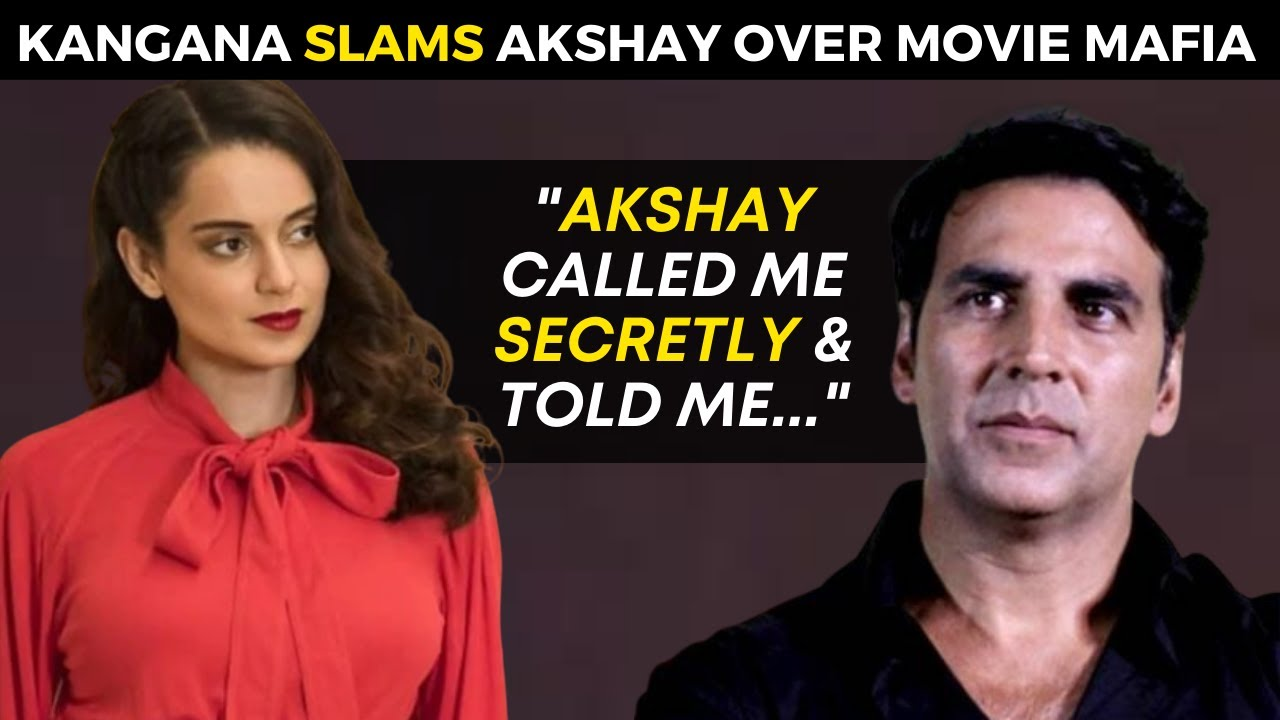 Kangana Reveals Akshay Called Her Secretly