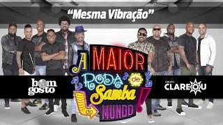 Mesma Vibração - A Maior Roda de Samba do Mundo (Lançamento Bom Gosto e Clareou)
