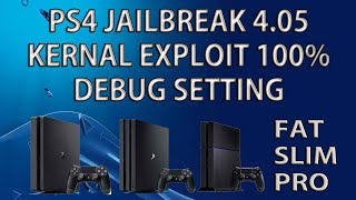 PS4 4.05 Full Jailbreak Homebrew Kernal Exploit Debug Setting 100%