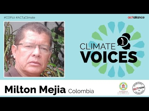 Climate voices: Milton Mejia, Colombia