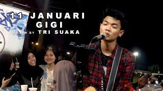GIGI  -  11 JANUARI (LIRIK) LIVE AKUSTIK COVER BY TRI SUAKA