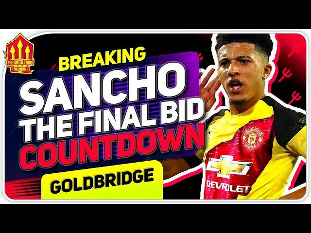 Sancho FINAL Bid This Week! Man United Transfer News