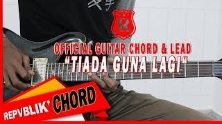 REPVBLIK  TIADA GUNA LAGI  OFFICIAL GUITAR CHORD & LEAD