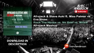 Afrojack & Steve Aoki vs. Eva Shaw - Rock The House vs. No Beef vs. Moxie (Afrojack Mashup)