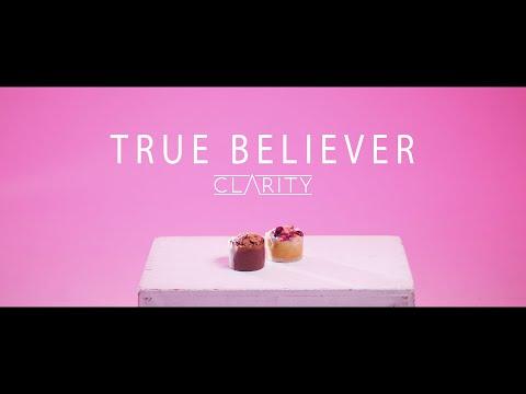 Clarity - True Believer (Official Video)