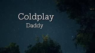 COLDPLAY (DADDY) LYRICS