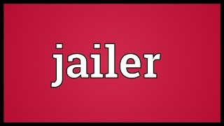 Jailer Meaning