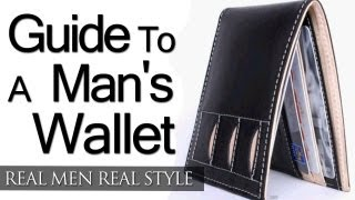 Guide To A Man's Wallet - Wallet Types - What To Carry In Your Wallet - How To Buy A Wallet