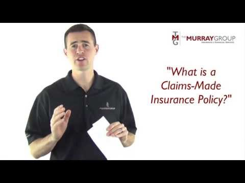 What Is A Claims-Made Insurance Policy?
