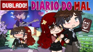 [ DUBLADO ] DIÁRIO do MAL | Mini Filme Gacha Club