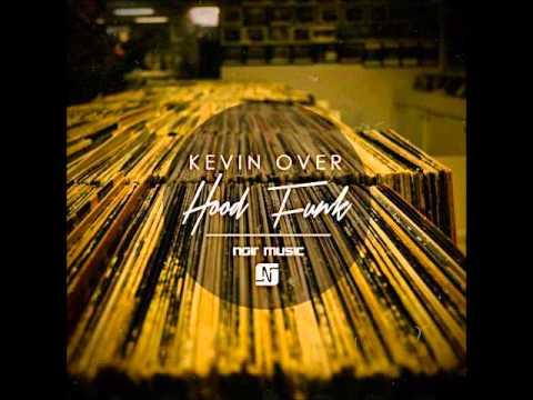 Kevin Over - Hood Funk (Original Mix)