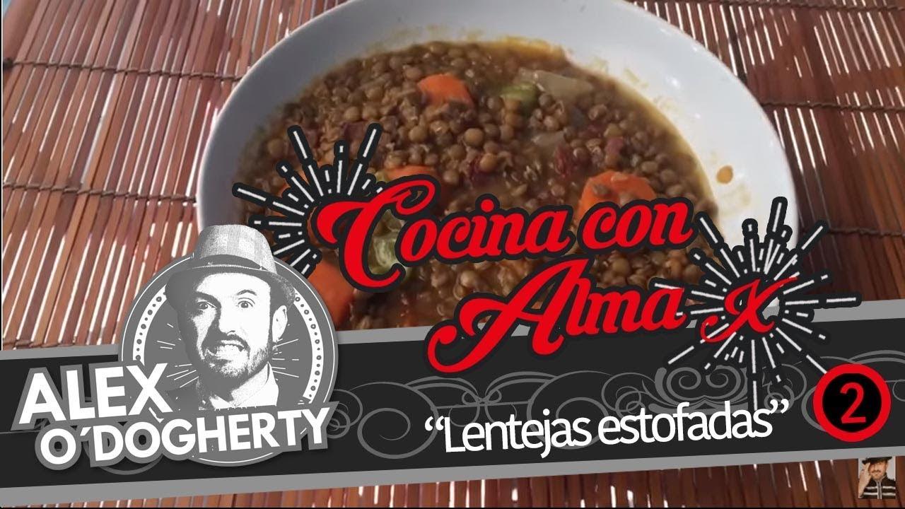 LENTEJAS ESTOFADAS Alex O\'Dogherty - COCINA CON ALMA 2 - - YouTube