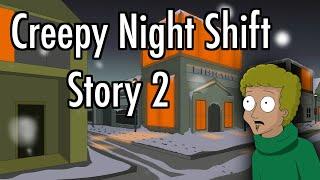 Creepy Night Shift Story 2 Animated