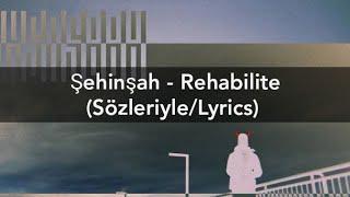 Sehinsah - Rehabilite  Sozleriyles  Resimi