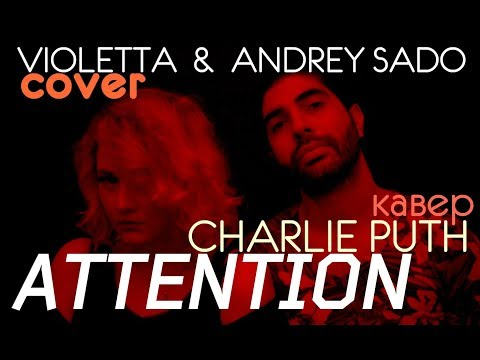 Charlie Puth - Attention - Cover by Violetta